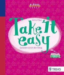 Der Glückscoach - Take it easy