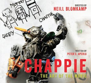 Chappie: The Art of the Movie