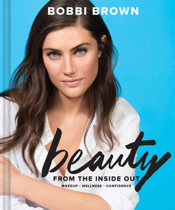 Bobbi Brown\'s Beauty from the Inside Out