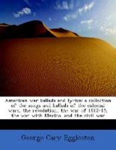 American war ballads and lyrics: a collection of the songs and b