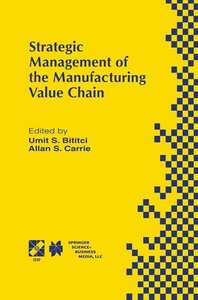 Strategic Management of the Manufacturing Value Chain