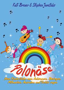 Polonäse - Neue Kinderlieder zum Ankommen, Bewegen, Mitmachen, A