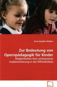 Zur Bedeutung von Opernpädagogik für Kinder