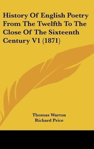 History Of English Poetry From The Twelfth To The Close Of The S