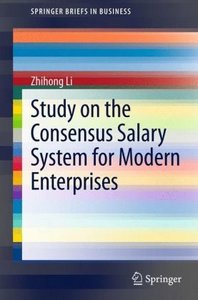 Study on the Consensus Salary System for Modern Enterprises