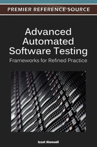 Advanced Automated Software Testing: Frameworks for Refined Prac