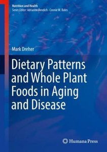 Dietary Patterns and Whole Plant Foods in Aging and Disease