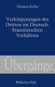 Verkörperungen des Dritten im Deutsch-Französischen Verhältnis
