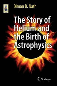 The Story of Helium and the Birth of Astrophysics