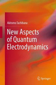 New Aspects of Quantum Electrodynamics