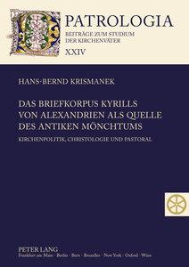 Das Briefkorpus Kyrills von Alexandrien als Quelle des antiken M