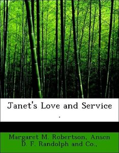Janet's Love and Service .