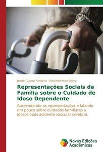 Representações Sociais da Família sobre o Cuidado de Idoso Depen