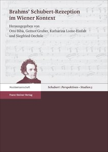 Brahms\' Schubert-Rezeption im Wiener Kontext