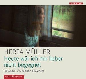 HERTA MÜLLER: HEUTE WÄRE ICH MIR LIEBER NICHT BEGE