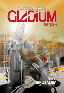 Kastenholz, M: Gladium 4: Neu Jerusalem