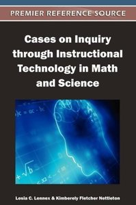 Cases on Inquiry Through Instructional Technology in Math and Sc