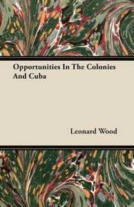 Opportunities In The Colonies And Cuba