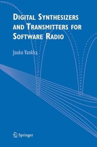 Digital Synthesizers and Transmitters for Software Radio