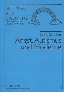 Angst, Autismus und Moderne