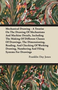 Mechanical Drawing - A Treatise On The Drawing Of Mechanisms And