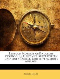 Leopold Mozarts Gründliche Violinschule: Mit Vier Kupfertafeln U
