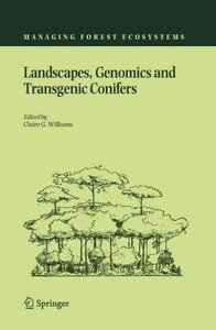 Landscapes, Genomics and Transgenic Conifers