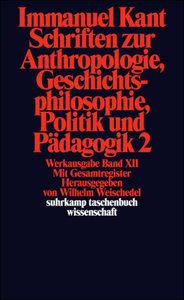 Schriften zur Anthropologie II, Geschichtsphilosophie, Politik u