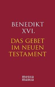 Das Gebet im Neuen Testament