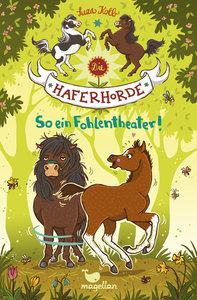 Die Haferhorde - So ein Fohlentheater! - Band 8