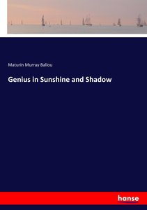 Genius in Sunshine and Shadow
