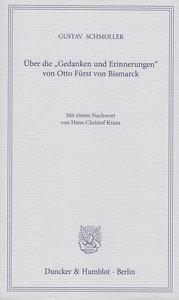 """Über die """"Gedanken und Erinnerungen"""" von Otto Fürst von Bismarck"""