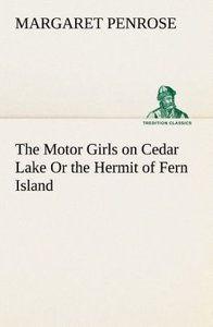 The Motor Girls on Cedar Lake Or the Hermit of Fern Island