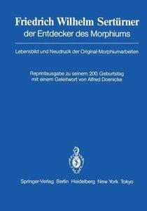 Friedrich Wilhelm Sertürner der Entdecker des Morphiums