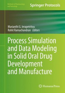 Process Simulation and Data Modeling in Solid Oral Drug Developm