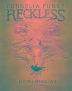 Reckless - Living Shadows