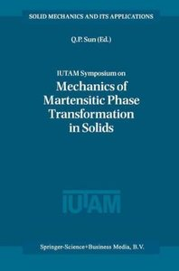 IUTAM Symposium on Mechanics of Martensitic Phase Transformation