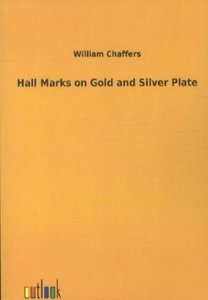 Hall Marks on Gold and Silver Plate