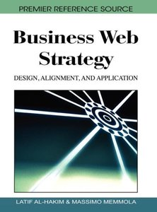 Business Web Strategy: Design, Alignment, and Application