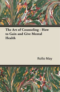 The Art of Counseling - How to Gain and Give Mental Health