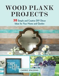 Wood Plank Projects: 30 Simple and Creative DIY Dacor Ideas for