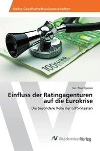 Einfluss der Ratingagenturen auf die Eurokrise