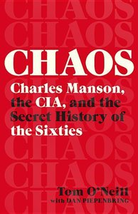 Chaos: Charles Manson, the Cia, and the Secret History of the Si