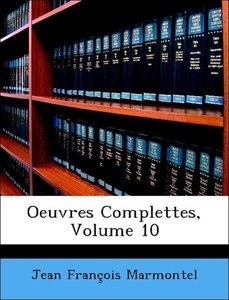 Oeuvres Complettes, Volume 10