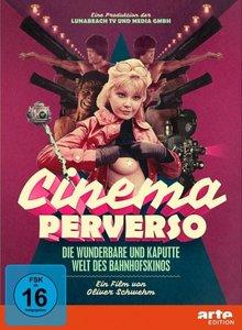 Cinema Perverso - Die wunderbare und kaputte Welt der Bahnhofski