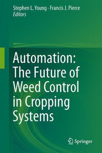 Automation: The Future of Weed Control in Cropping Systems