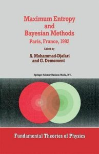 Maximum Entropy and Bayesian Methods