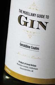 THE MIXELLANY GUIDE TO GIN, REVISED EDITION