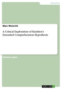 A Critical Exploration of Krashen's Extended Comprehension Hypot