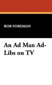 An Ad Man Ad-Libs on TV